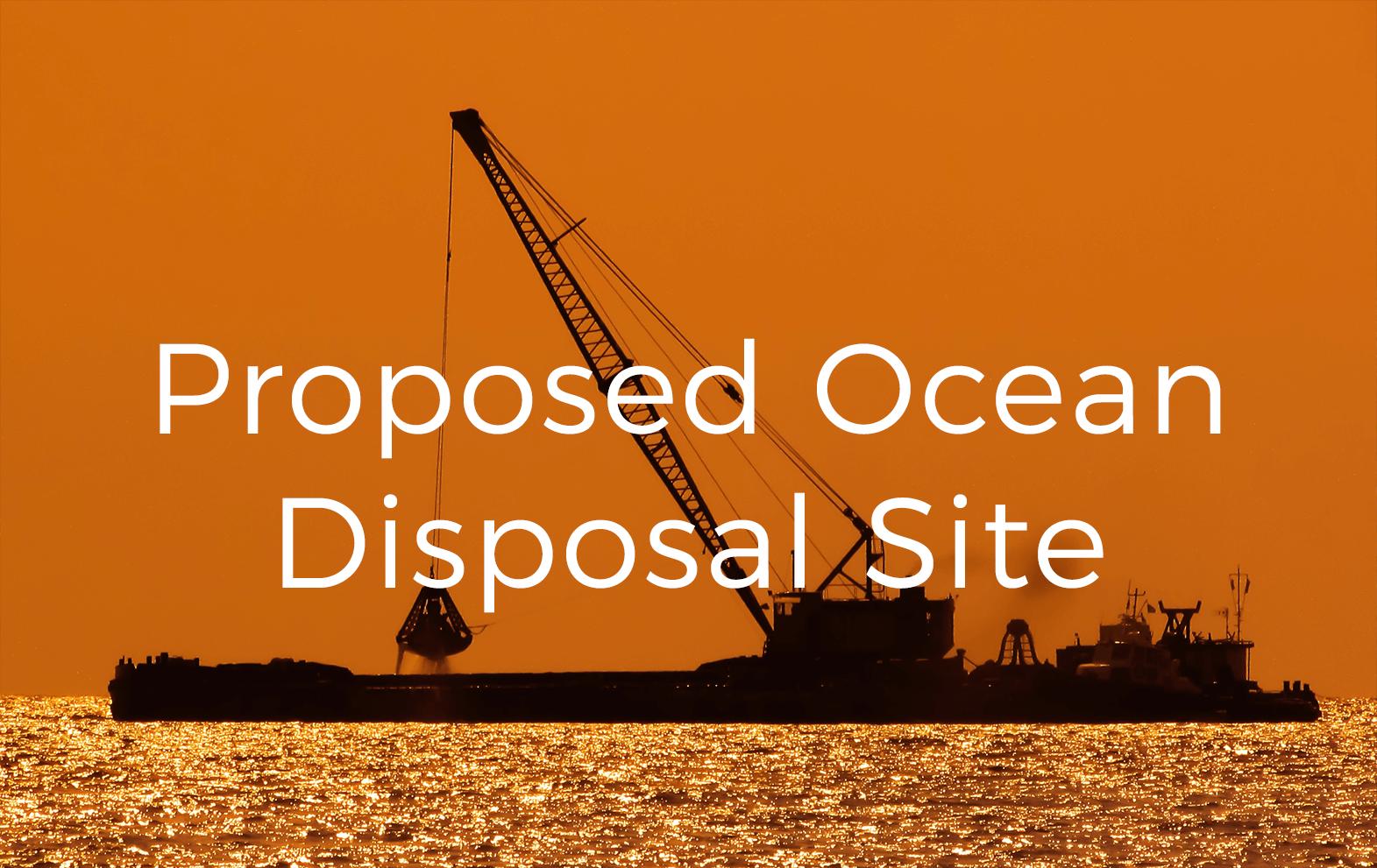 Proposed Ocean Disposal Site